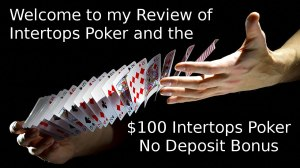 welcome to my interrtops no deposit poker bonus review